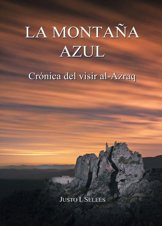 'La Montaña Azul. Crónica del visir al-Azraq', de Justo Sellés en LETRAS