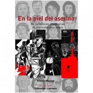 'En la piel del asesino', de Elena Merino, indaga en la mente más oscura de 34 criminales en LETRAS
