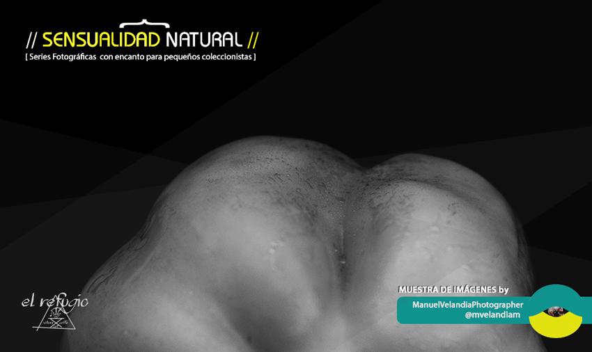 Sensualidad Natural, muestra de obra fotográfica de Manuel Antonio Velandia en El Refugio Café Art Nature en FOTOGRAFIA