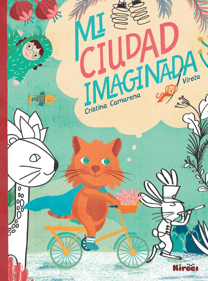'Mi ciudad imaginada', un libro para cambiar el mundo a través de la creatividad en ILUSTRACIÓN LETRAS