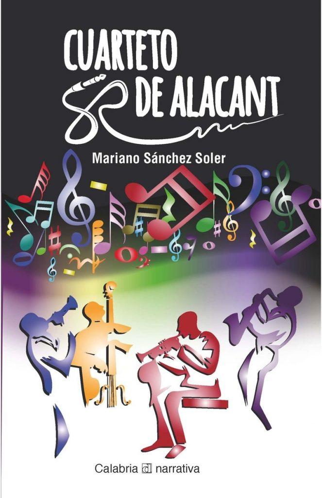 La UApresenta 'Cuarteto de Alacant', los textos alicantinos de Mariano Sánchez Soler en LETRAS