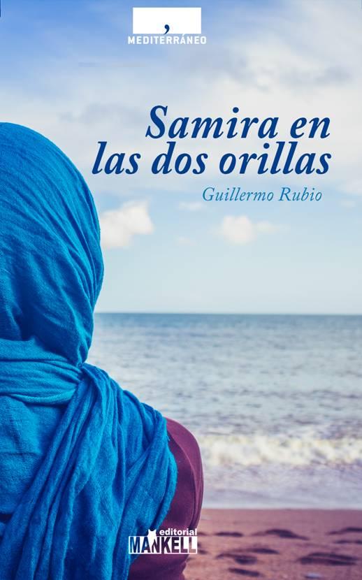 Casa Mediterráneo inaugura colección literaria con 'Samira en las dos orillas' de Guillermo Rubio en LETRAS