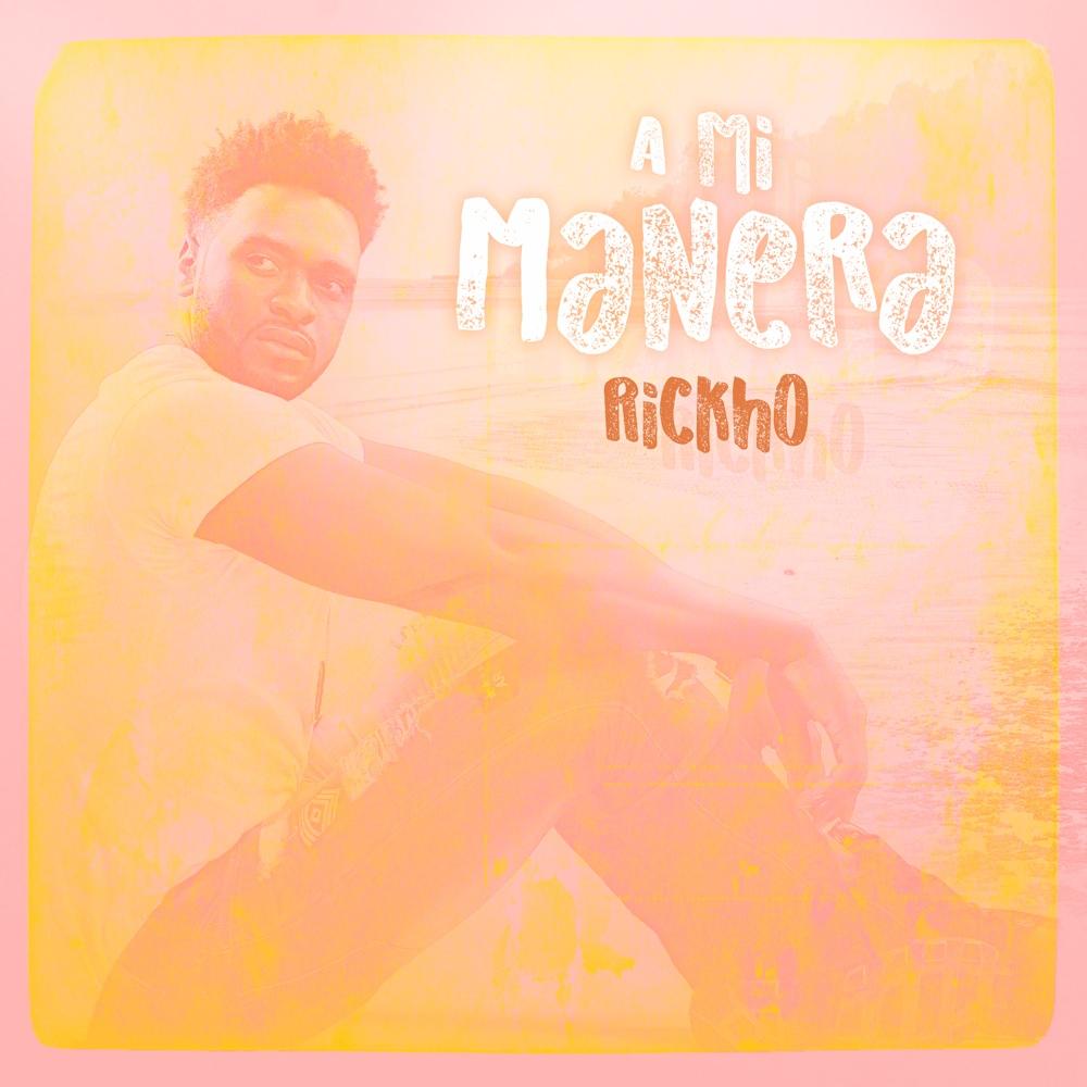 Rickho presenta su nuevo sencillo, 'A mi manera', pura esencia tropical y dance en MÚSICA