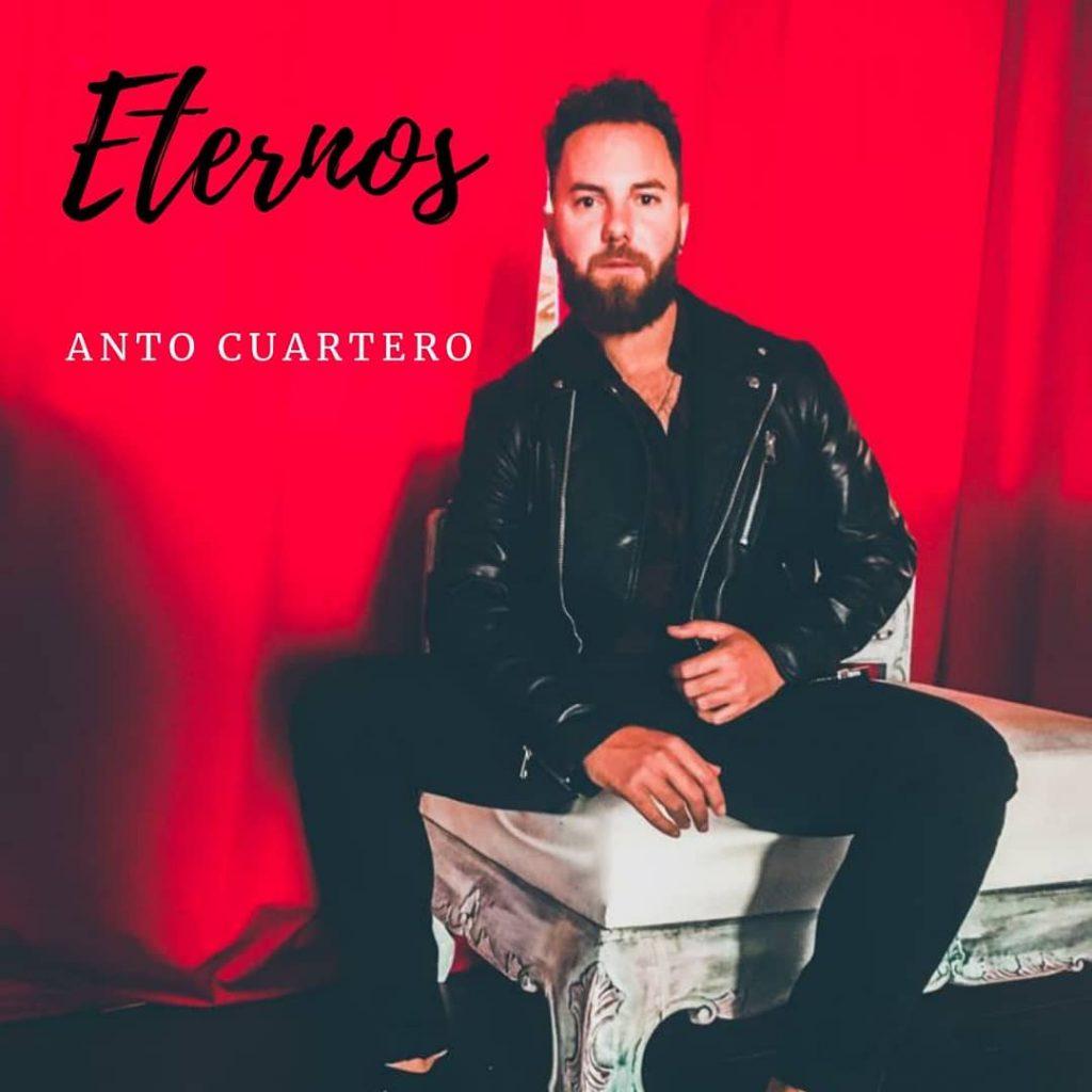 El cantautor ilicitano Anto Cuartero presenta 'Eternos', su nuevo single y videoclip en MÚSICA