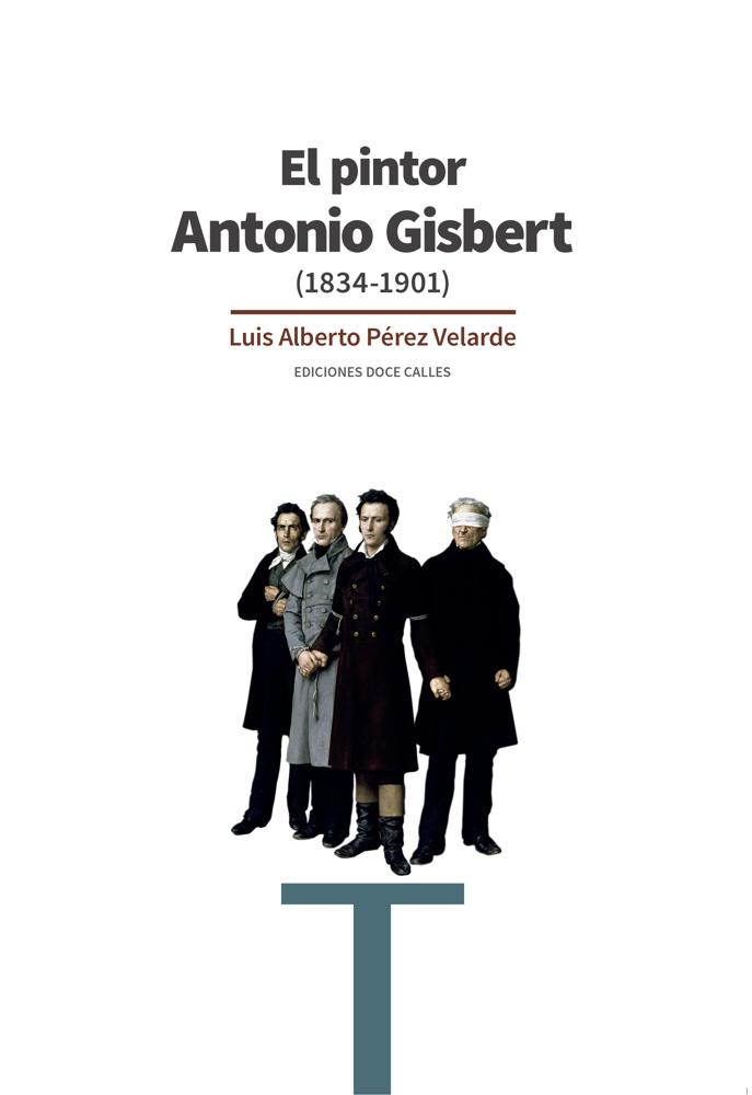 Luis Alberto Pérez presenta en Alcoy 'Antonio Gisbert 1834-1901', la publicación más actualizada sobre la obra del pintor en LETRAS PINTURA