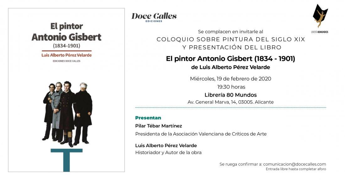 80 Mundos acoge la presentación del libro más actualizado sobre el pintor Antonio Gisbert en LETRAS
