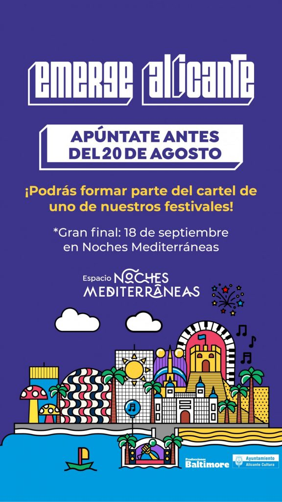 'Emerge Alicante',  el nuevo concurso de bandas emergentes, celebrará su final en Noches Mediterráneas en MÚSICA