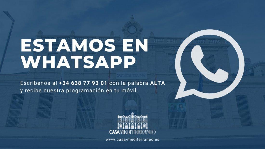 Casa Mediterráneo pone en marcha un nuevo servicio de WhatsApp para informar de sus actividades en INTERNET