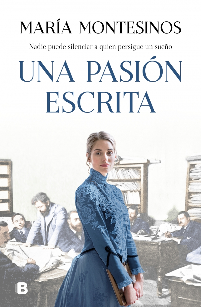 'Una pasión escrita', la nueva novela de María Montesinos, rinde homenaje a las primeras periodistas en LETRAS