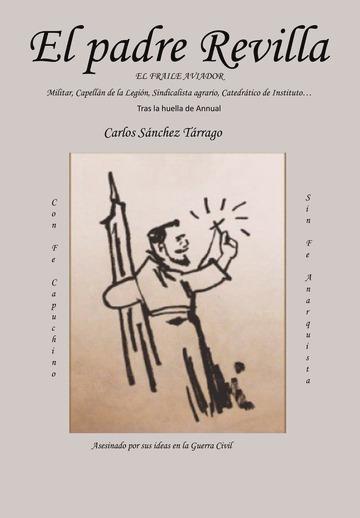Carlos Sánchez Tárrago publica 'El Padre Revilla', una biografía que rememora el Desastre de Annual en LETRAS