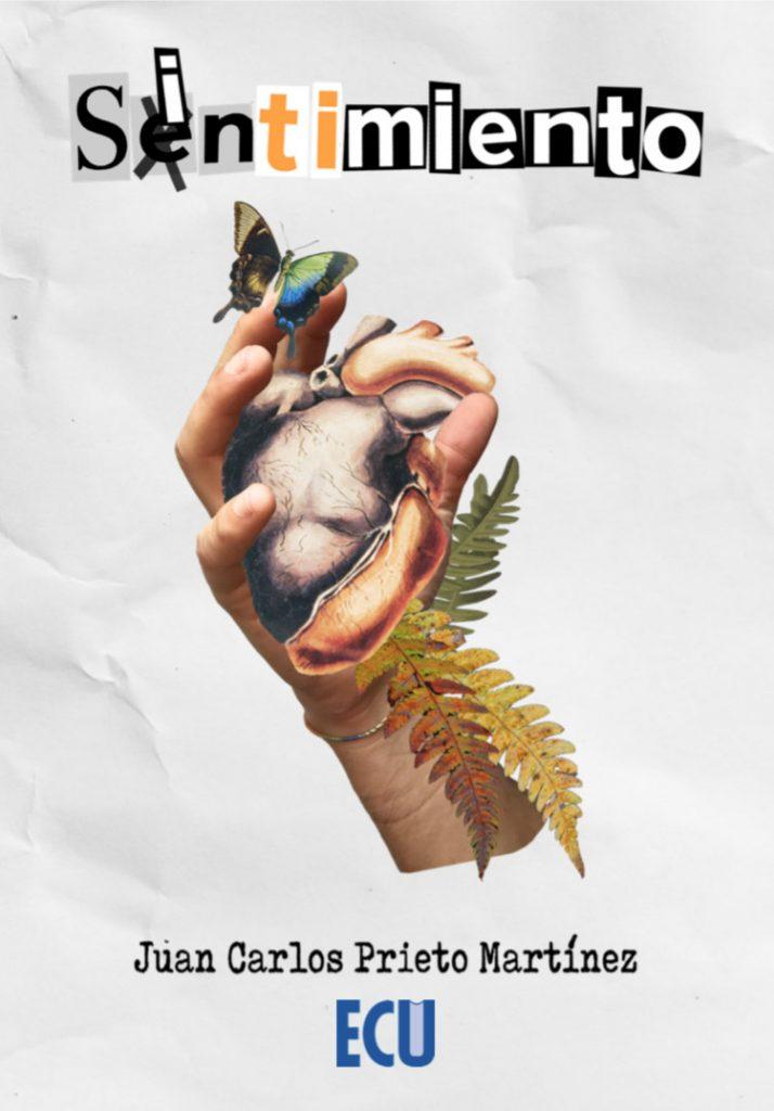 Juan Carlos Prieto se adentra en el mundo de las emociones con su nuevo poemario, 'Sintimiento' en DESTACADOS LETRAS